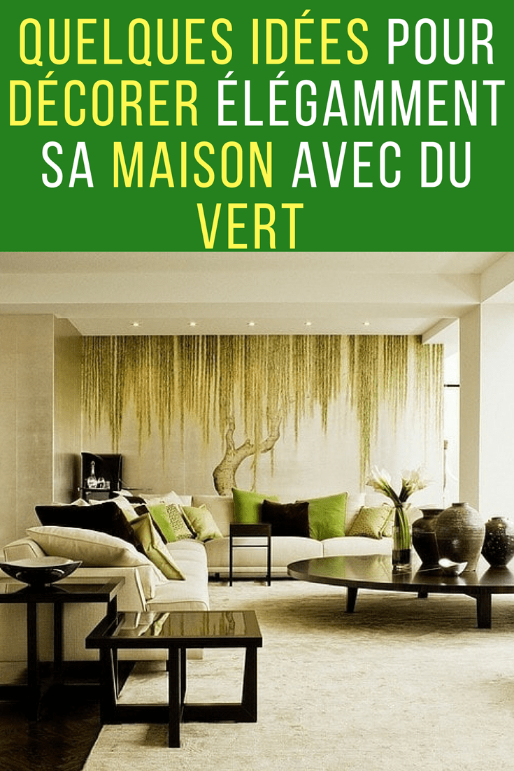 quelques id es pour d corer sa maison avec du vert. Black Bedroom Furniture Sets. Home Design Ideas